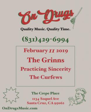 On Drugs w/ The Grinns, Practicing Sincerity and The Curfews
